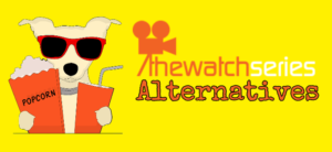 Best TheWatchSeries Alternatives