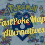 10 Best FastPokeMap Alternatives