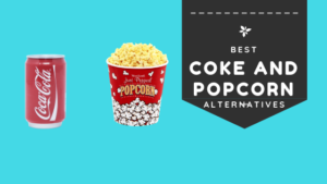 Best Coke and PopCorn Alternatives