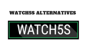 20 Best Sites Like Watch5s