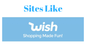 10 Best Sites Like Wish